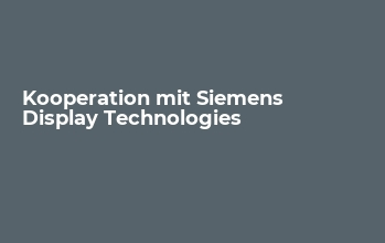 Kooperation mit Siemens Display Technologies